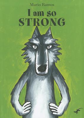 I Am So Strong By Ramos, Mario/ Ramos, Mario (ILT)