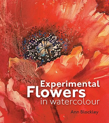 Experimental Flowers in Watercolour By Blockley, Ann